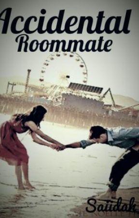 Accidental Roommate (Being Rewritten) by saiidah