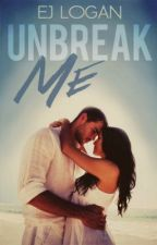 Unbreak Me- Editing by ejane1