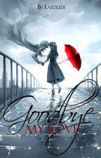 Goodbye my love [Lukanette] by Lazoledi