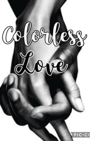 Colorless Love by anna2696