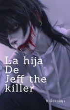 La Hija De Jeff The Killer  by vanessaAru
