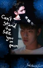 Can't stand to see you in pain by sadbutbeautifulyouth