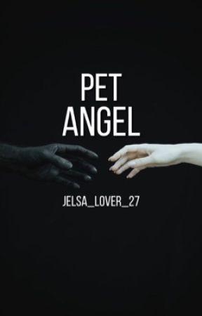 Pet Angel. by Jelsa_Lover_27