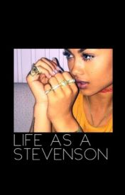 Life as a Stevenson by KaylaaaaRenee