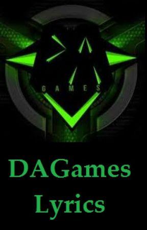 DAGames- Song Lyrics by coolguy123354