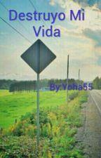 Destruyo Mi Vida by Yoha55