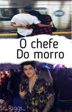 O Chefe Do Morro{1˚ Temporada} by Sr_Riggs_