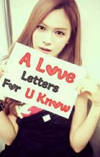 A Love Letter For U Know by Misscelyunjae