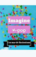 {IMAGINE KPOP}🌈❤️✅ by passup