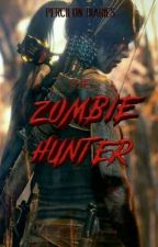 Zombie Hunter: The Safest Place on Earth (COMPLETED) by KuyaGrayson
