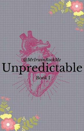 Unpredictable - Cashton - Book I by MrHoranRockMe