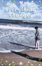 everything changes (but we all stay the same) by dainyx