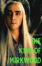 The King of Mirkwood (Thranduil fan fic) by gorlogsbeard