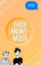 Dads Anonymous ➭ A Haikyuu!! Chatfic by dying-humour