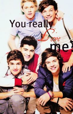 You really love me? -one direction story