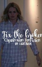 Fix the Broken || Captain Swan Fan Fiction by pediatricrobbins