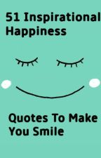 51 Inspirational Happiness Quotes to Make You Smile by TheAestheticGirl