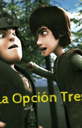 La Opción Tres by RisuchanNuez