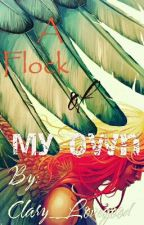 A Flock of My Own (Maximum Ride fanfic) by thefeatheredmoon