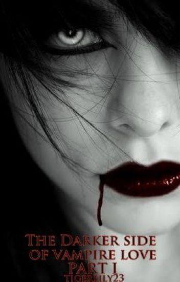 The Darker Side of Vampire Love Part I (Alyssa)