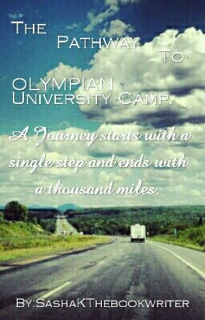 The Pathway To Olympian University Camp. by SashaKThebookwriter