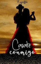 Casate conmigo  PAUSADA  by Lizeettee