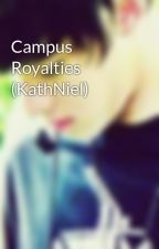 Campus Royalties (KathNiel) by laggui
