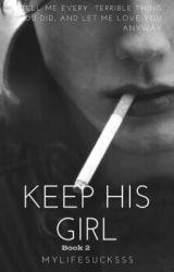 Keep His Girl by mylifesucksss