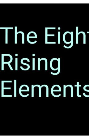Eight Rising Elementals by Innocent_Babe_100