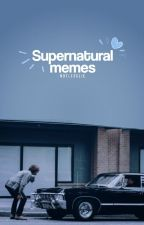 Supernatural Memes © by Less117