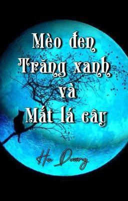 Mèo đen, trăng xanh và mắt lá cây (Full) (260517)