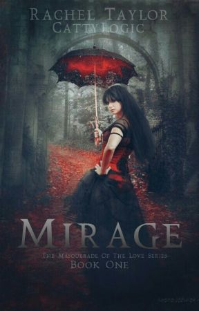 Mirage (Masquerade Of The Love Series) by CattyLogic