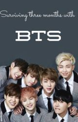 Surviving Three Months with BTS  by CreepyAuthor