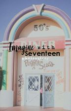 Imagine With Seventeen  by Seayoon934