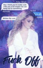 Fuck off >>>Dinah/You  by Lolo_Cabello123