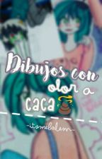 Dibujos con olor a caca by -ItsMeBalem-