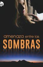 Amenaza Entre Las Sombras by FanyGamer23