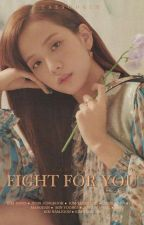 FIGHT FOR YOU BOOK 1 by TaeSooKim