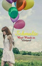 Schmaltz: Best Reads in Wattpad by Pleirra