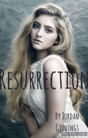 Resurrection  by JordanGiddings