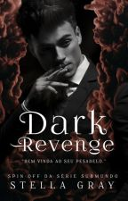 D A R K REVENGE - | COMPLETO | by thenewclassic_