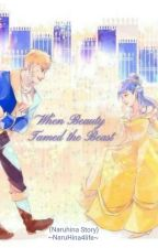 When Beauty Tamed the Beast  by Naru-Hina4life