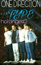 ONE DIRECTION TYPE by horangirls12