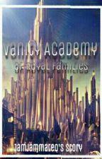 Vanity Academy by Jamjammateo
