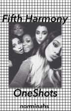 Fifth Harmony One Shots by norminahs