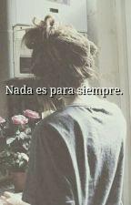 Nada es para siempre. by Mac_080715