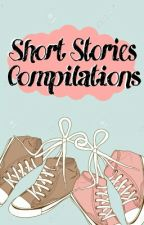 Short Stories Compilation by PaintingOfThoughts
