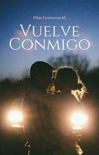 Vuelve Conmigo  by PilyContrerasM
