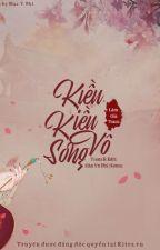 Kiều Kiều Vô Song | Lâm Gia Thành by hanvuphi82