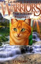 Warriors #2: The Hidden Prophecy (Warriors: The Coming Darkness) by CatQuest